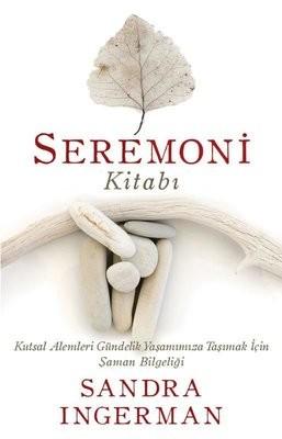 Sandra Ingerman Seremoni Kitabı Pdf E-kitap indir