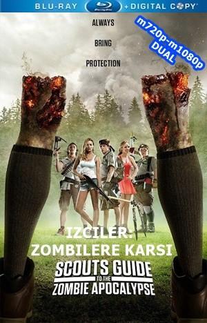 Izciler Zombilere Karşı – Scouts Guide To The Zombie Apocalypse 2015 m720p-m1080p Mkv DUAL TR-EN – Tek Link