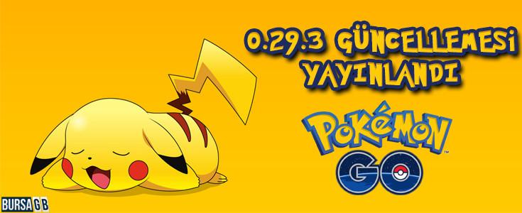 PokemonGO 0.29.3 Güncellemesi Yayinlandi