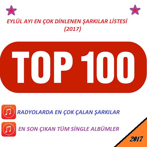 Top 100 Eylül Ayı En Çok Dinlenen Yeni Türkçe Şarkılar 2017 İndir