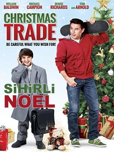 Sihirli Noel - Christmas Trade (2015) türkçe dublaj film indir