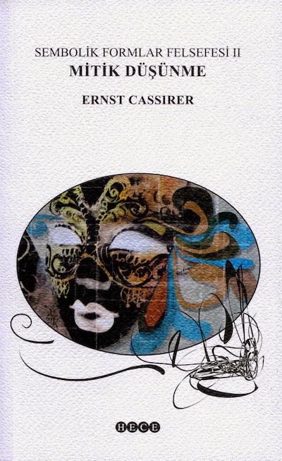 Ernst Cassirer Mitik Düşünme Sembolik Formlar Felsefesi II Pdf