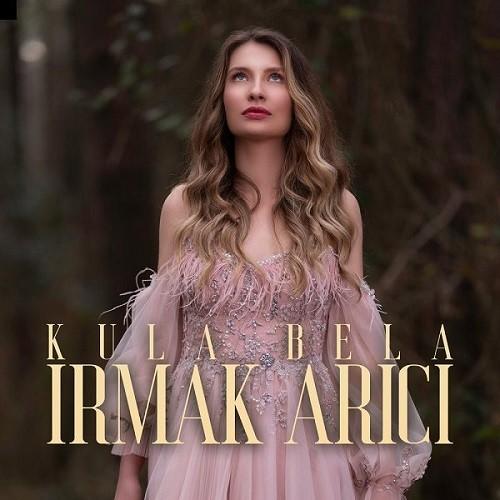 Irmak Arıcı - Kula Bela (2020) Full Albüm İndir