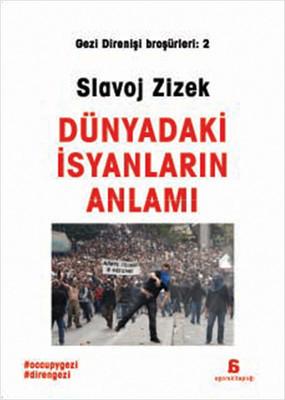 Slavoj Zizek Dünyadaki İsyanların Anlamı Pdf E-kitap indir