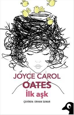 Joyce Carol Oates İlk Aşk Pdf