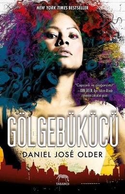 Daniel Jose Older Gölgebükücü Pdf E-kitap indir