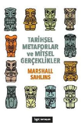 Marshall Sahlins Tarihsel Metaforlar ve Mitsel Gerçeklikler Pdf
