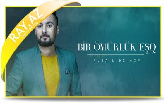 Rubail - Bir Ömürlük Eşq