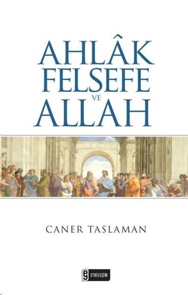 Caner Taslaman – Ahlak, Felsefe ve Allah PDF ePub indir