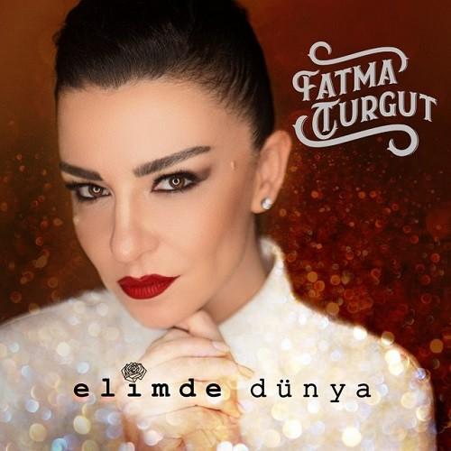Fatma Turgut - Elimde Dünya (2019) Full Albüm İndir