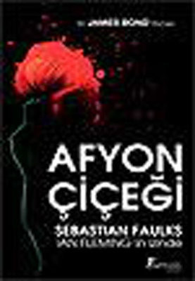 Sebastian Faulks Afyon Çiçeği Pdf E-kitap indir