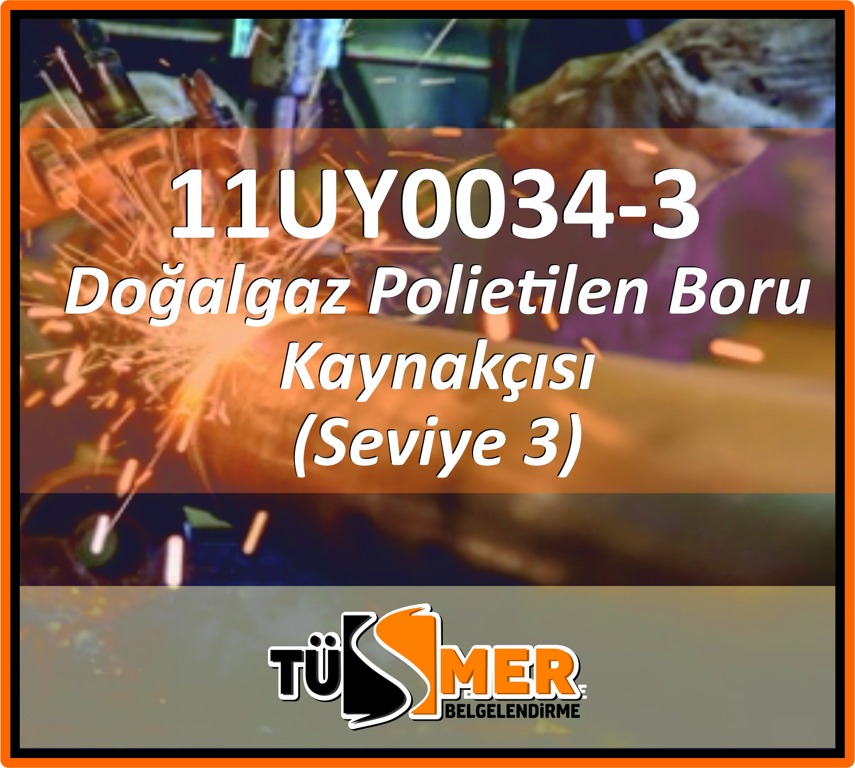 11UY0034-3 Doğal Gaz Polietilen Boru Kaynakçısı
