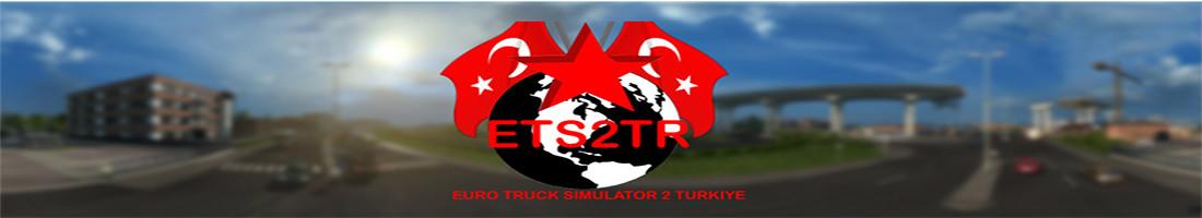 ETS2TR.com - Euro Truck Simulator 2 Turkiye