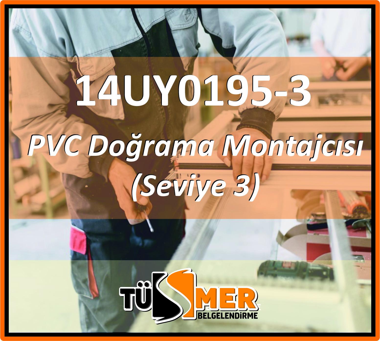14UY0195-3 PVC Doğrama Montajcısı (Seviye 3)