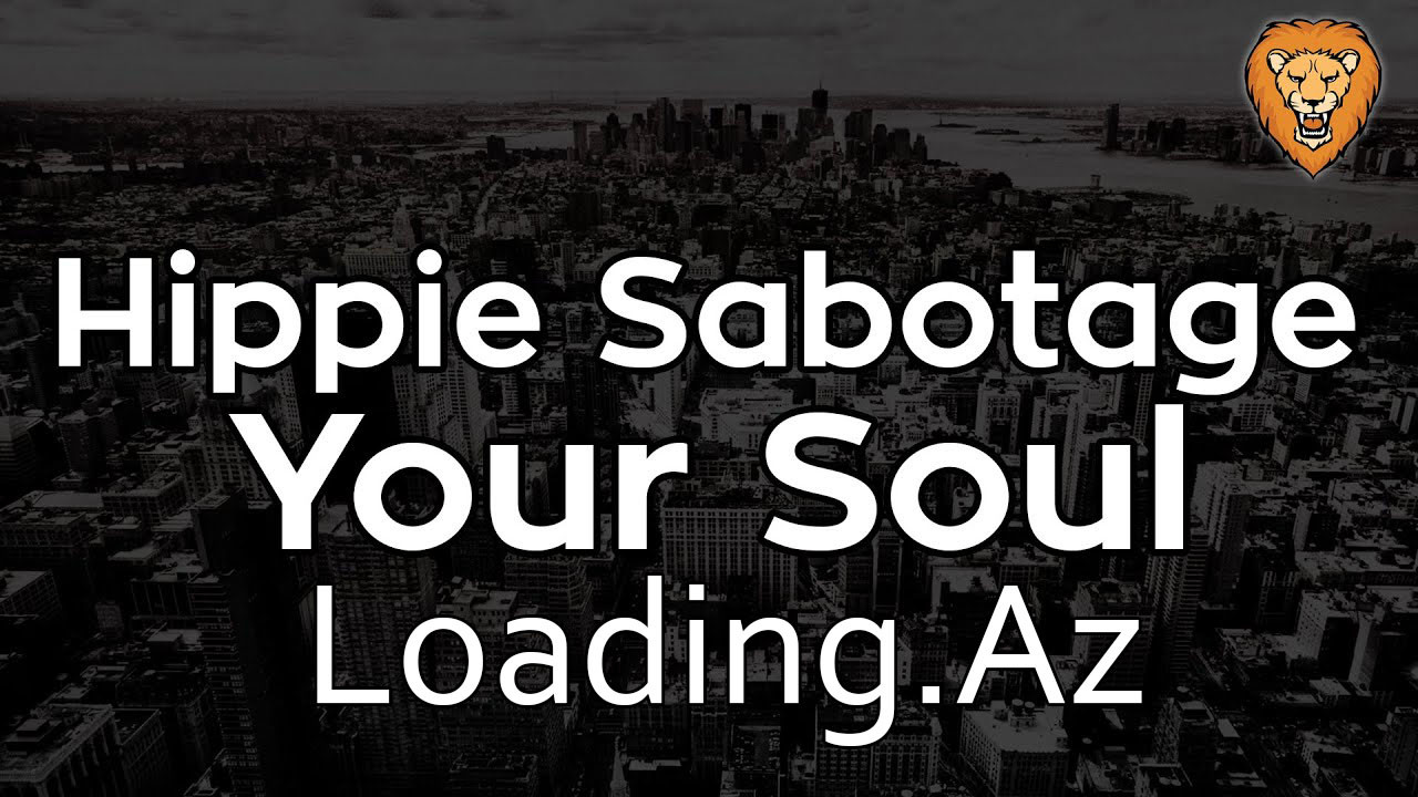 Hippie Sabotage - Your Soul