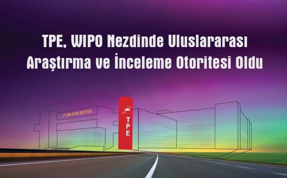 TPE, WIPO Nezdinde Uluslararası Araştırma ve İnceleme Otoritesi Oldu, Tpe, Türk Patent Enstitüsü