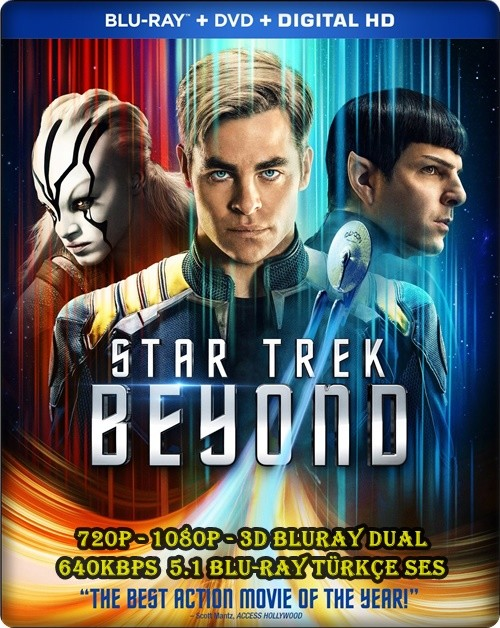 Star Trek Sonsuzluk -  Star Trek Beyond 2016 (720p - 1080p - 3D) BluRay DUAL (TR-EN)