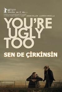 Sen De Çirkinsin – You're Ugly Too 2015 HDRip XviD Türkçe Dublaj – Tek Link