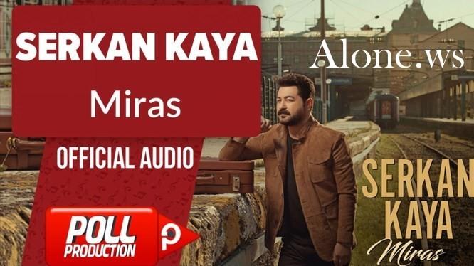 Serkan Kaya - Miras  Full Albüm