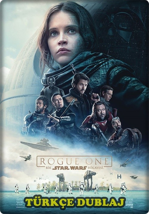 Rogue One: Bir Star Wars Hikayesi 2016 (720p - 1080p - 3D) BluRay DUAL (TR-EN)