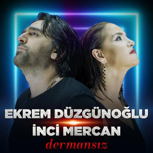 Ekrem Düzgünoğlu feat. İnci Mercan – Dermansız (2018) Albüm İndir