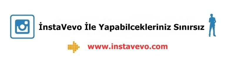 İnstaVevo İle Yapabilcekleriniz Sınırsız !