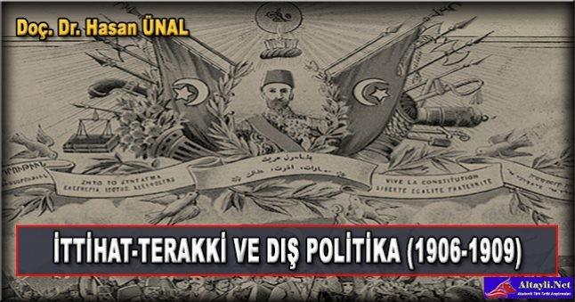 İttihat-Terakki ve Dış Politika (1906-1909) / Doç. Dr. Hasan Unal