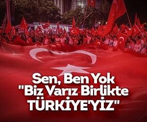 Biz hep birlikte Türkiye'yiz!