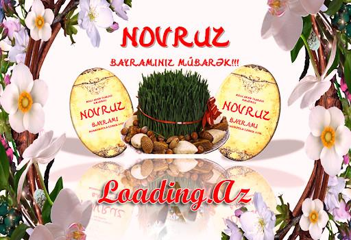 Novruz Bayramınız Mübarək, Loading.Azlılar!!!