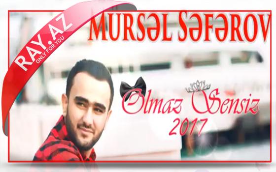 Mürsəl Səfərov-Olmaz Sənsiz
