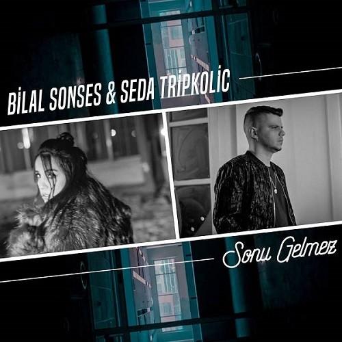 Bilal Sonses, Seda Tripkolic - Sonu Gelmez (2020) İndir Sözleri