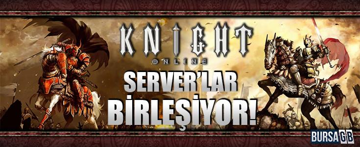 Knight Online'da Sunucular Birleşiyor!