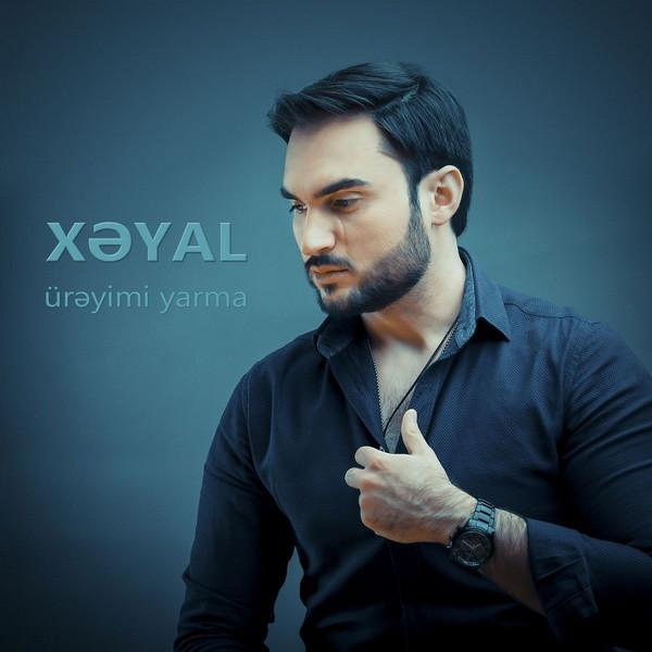 Xəyal Üreyimi Yarma 2019 Single Flac Azeri Şarkı full albüm indir