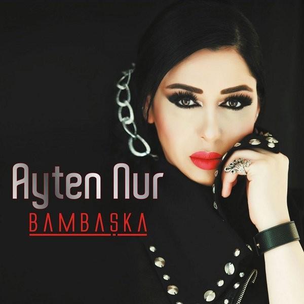 Ayten Nur Bambaşka 2019 Albüm Full Albüm İndir