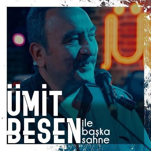 Ümit Besen ile Başka Sahne (2019) Full Albüm İndir