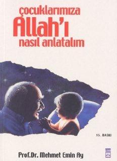 Mehmet Emin Ay Çocuklarımıza Allah'ı Nasıl Anlatalım Pdf E-kitap indir