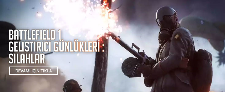 Battlefield 1 Geliştirici Günlükleri - Silahlar