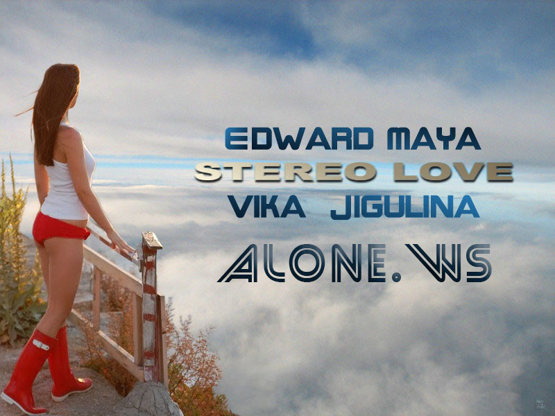 Edward Maya-Stereo Love(new -Alone.Ws)