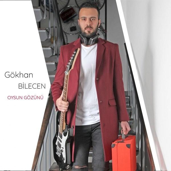Gökhan Bilecen Oysun Gözünü 2019 Single Flac full albüm indir