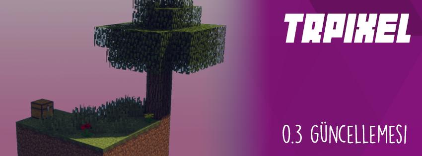 TRPixel 0.3 Güncellemesi