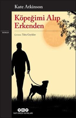 Kate Atkinson Köpeğimi Alıp Erkenden Pdf E-kitap indir