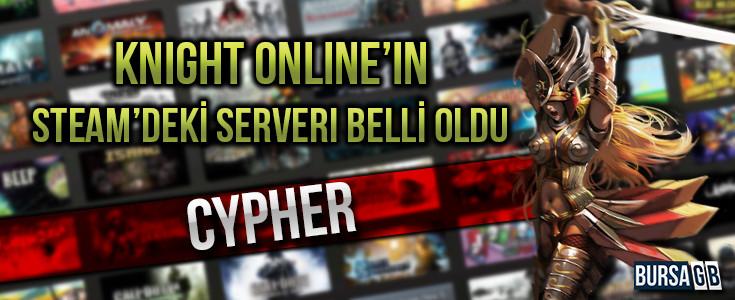 Knight Online Steam Serveri Cypher