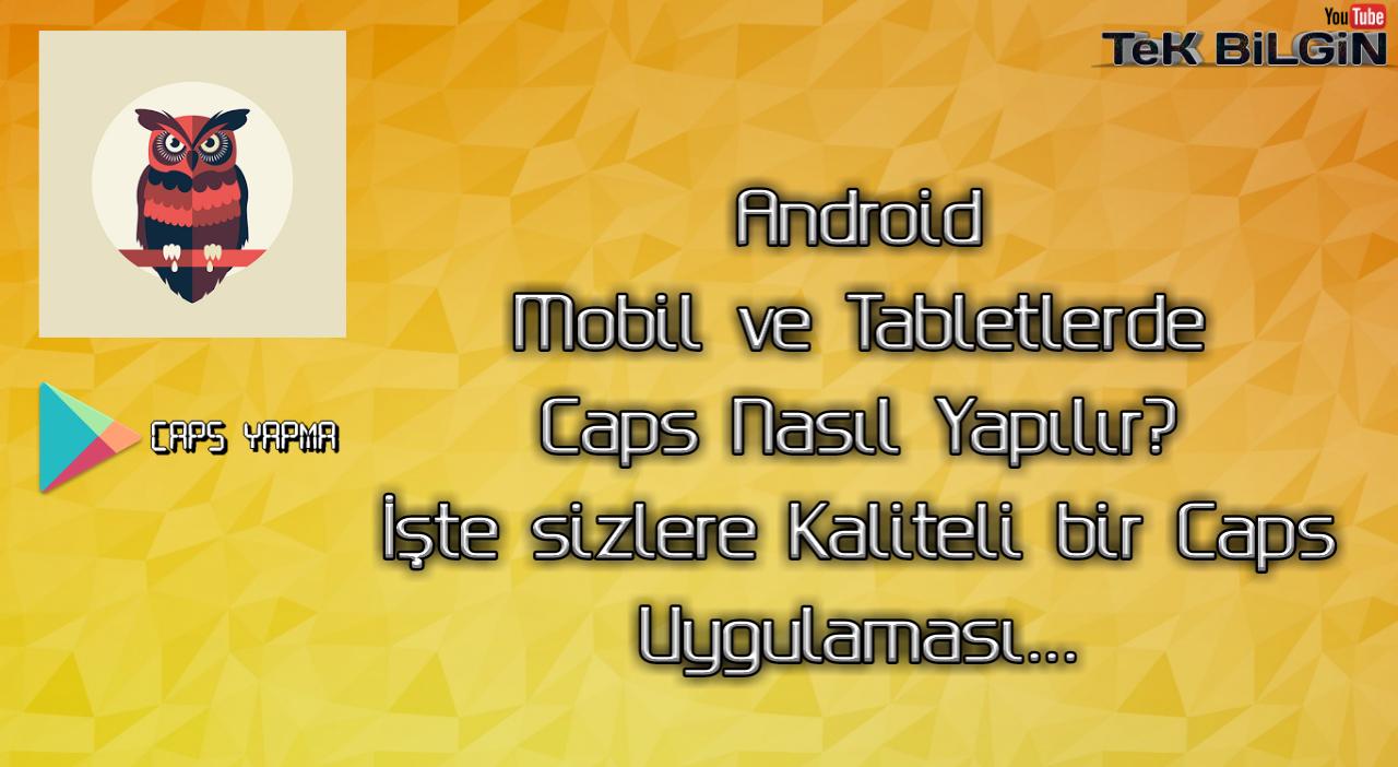 Android Mobil ve Tablet de Harika Capsler Nasıl Yapılır ? (Caps Yap)