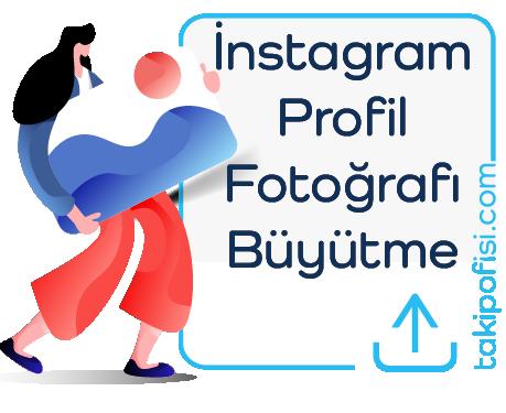 İnstagram Profil Fotoğrafı Büyütme
