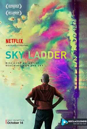Göğe Uzanan Merdiven Havai Fişek Sanatı - Sky Ladder: The Art of Cai Guo-qiang (2016) Türkçe Dublaj İzle İndir Full HD 1080p Tek Parça