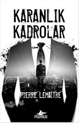 Pierre Lemaitre Karanlık Kadrolar Pdf