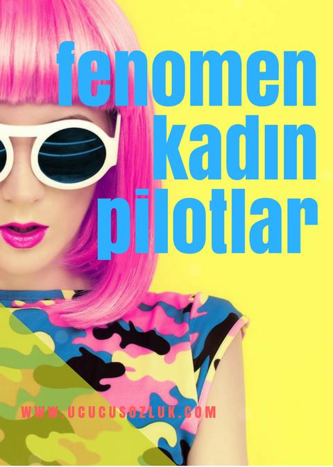 İnstagram fenomeni türk kadın pilotlar
