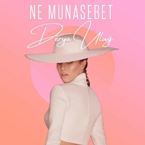 Derya Uluğ - Ne Münasebet (2018) Single Albüm İndir