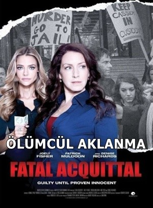 Ölümcül Aklanma – Fatal Acquittal 2014 HDRip XviD Türkçe Dublaj – Tek Link