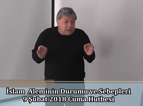 İslam Aleminin Durumu ve Sebepleri 09.02.2018 Cuma Hutbesi